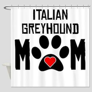 Italian Greyhound Mom Shower Curtain