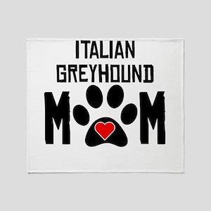 Italian Greyhound Mom Throw Blanket