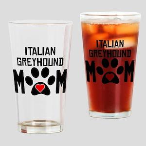 Italian Greyhound Mom Drinking Glass