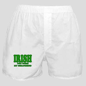 IRISH YOU WERE MY GIRLFRIEND Boxer Shorts