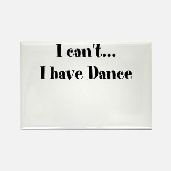 I cant, I have Dance Magnets