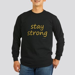 stay strong Long Sleeve Dark T-Shirt