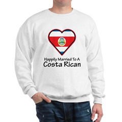 Happily Married Costa Rican Sweatshirt