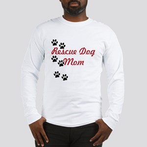 Rescue Dog Mom Long Sleeve T-Shirt
