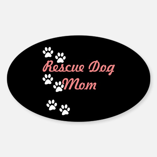 Rescue Dog Mom Sticker (Oval)