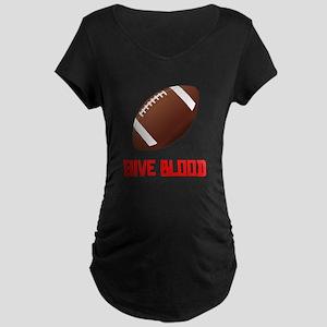 Football Give Blood Maternity T-Shirt