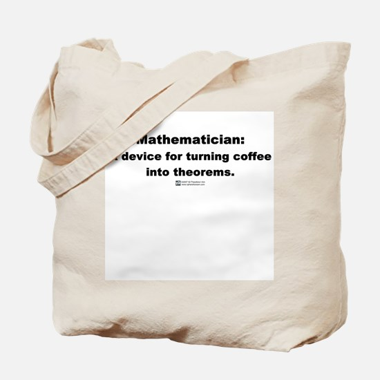 Coffee into Theorems -  Tote Bag