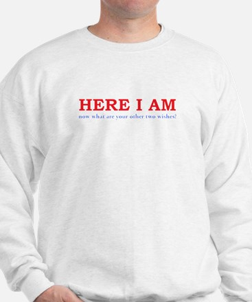 Here I Am! Sweatshirt