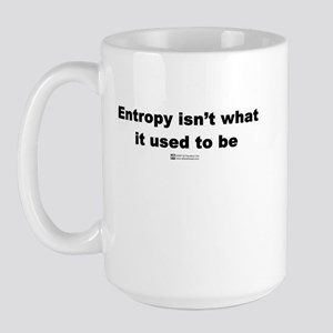 Entropy isn't what is used to Large Mug