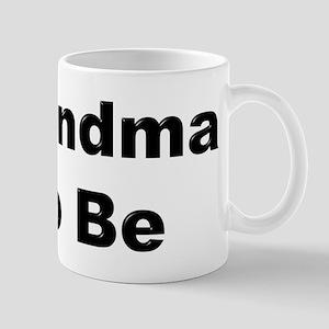 Grandma To Be Mugs