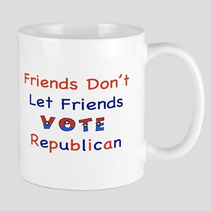Friends Don't Let Friends Vot Mug