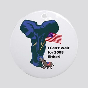 """""""I Can't Wait 2008""""   Ornament (Round)"""