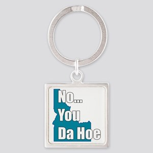 you da hoe Square Keychain