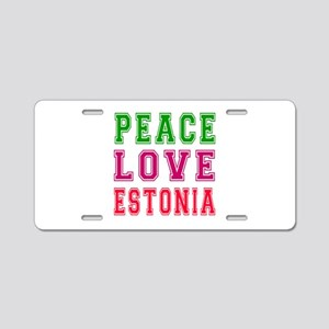Peace Love Estonia Aluminum License Plate