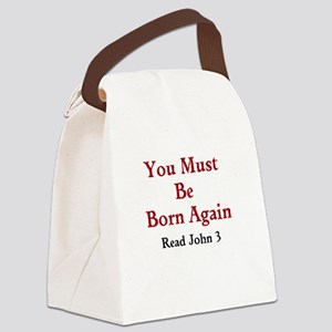 You Must Be Born Again Canvas Lunch Bag
