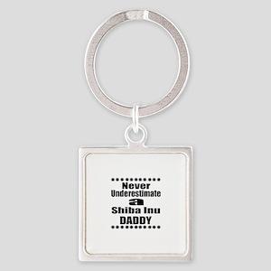 Never Underestimate Shiba Inu Dadd Square Keychain
