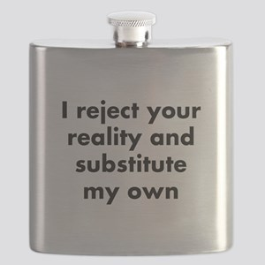 I reject your reality and substitute my own Flask