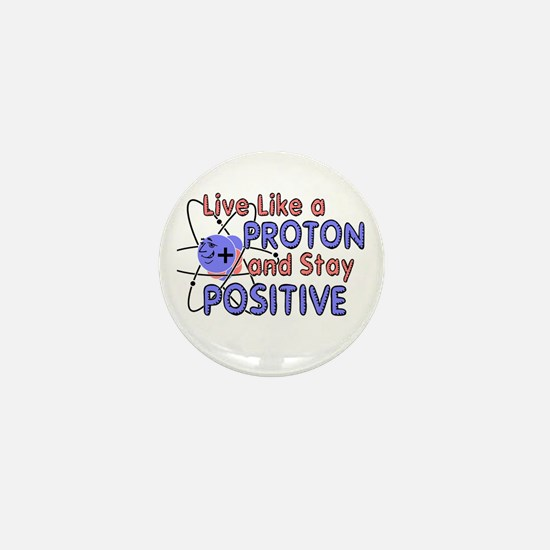 Positive Like A Proton Mini Button