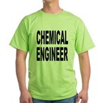 Chemical Engineer Green T-Shirt