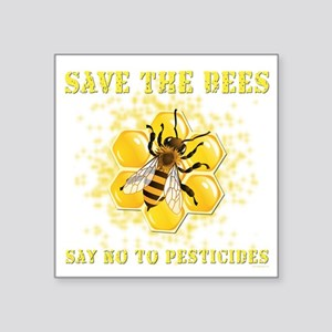 "Save The Bees Square Sticker 3"" x 3"""
