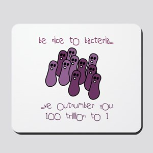 Be Nice to Bacteria Mousepad