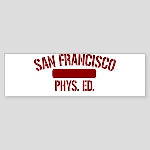 S.F. PHYS. ED. Bumper Sticker