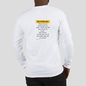 Be A Duck! Long Sleeve T-Shirt