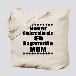 Never Underestimate ragamuffin Cat Mom Tote Bag