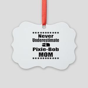 Never Underestimate Pixie-bob Cat Picture Ornament