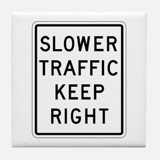 Slower Traffic Keep Right - USA Tile Coaster