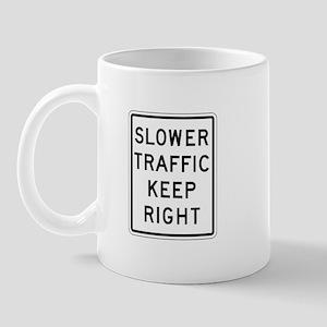 Slower Traffic Keep Right - USA Mug