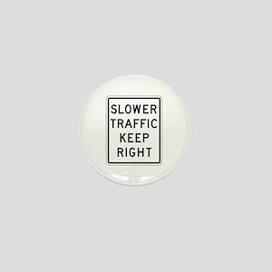 Slower Traffic Keep Right - USA Mini Button