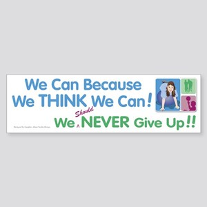 We Think We Can... Bumper Sticker