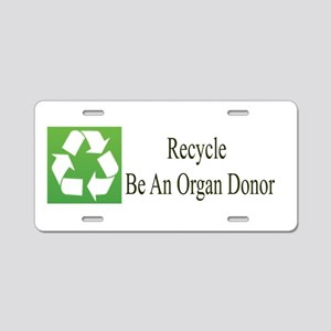 Recycle Be An Organ Donor Aluminum License Plate