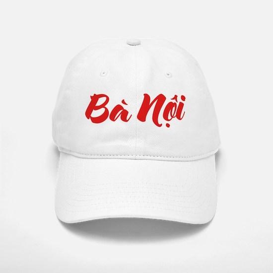 Vietnamese (Paternal) Grandmother - Ba Noi Baseball Baseball Cap