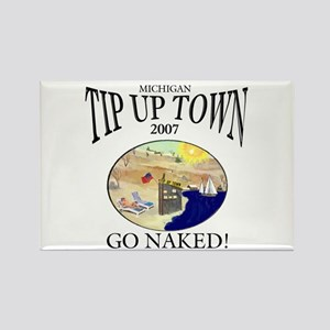 Tip up town 2007 go naked Rectangle Magnet