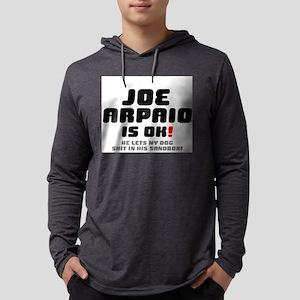 JOE ARPAIO IS OK - HE LETS MY Long Sleeve T-Shirt