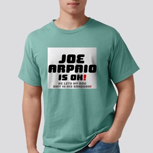 JOE ARPAIO IS OK - HE LETS MY DOG SHIT IN T-Shirt