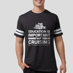 Education Important But Cruising Important T-Shirt