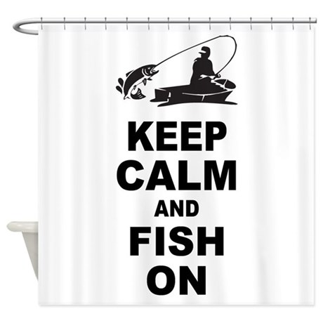 Keep Calm and Fish On Shower Curtain