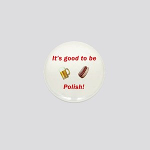 Good to be Polish Mini Button