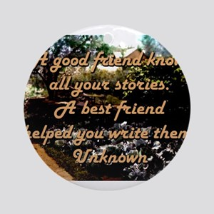 A Good Friend Knows All Your Stories - Unknown Rou