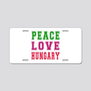 Peace Love Hungary Aluminum License Plate