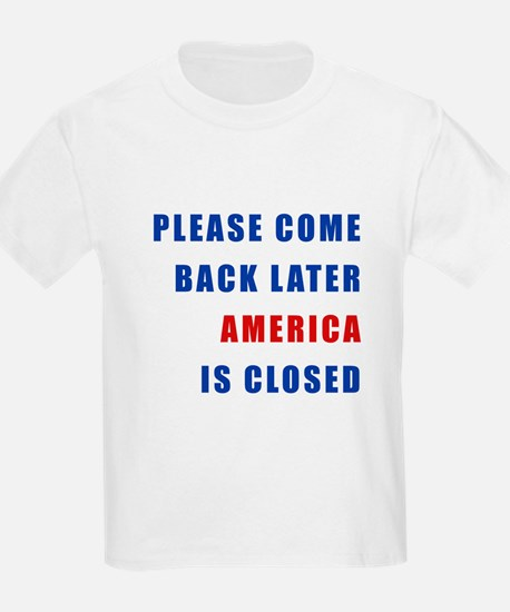 AMERICA IS CLOSED T-Shirt