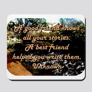 A Good Friend Knows All Your Stories - Unknown Mou