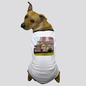 I May Not Always Be There - Unknown Dog T-Shirt