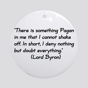 Lord Byron Pagan Quote Ornament (Round)