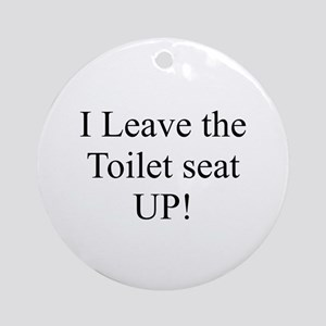 I leave the toilet seat UP Ornament (Round)