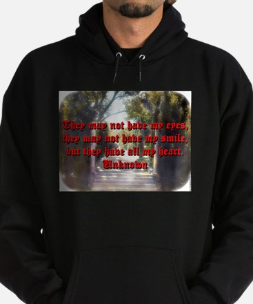 They May Not Have My Eyes - Unknown Sweatshirt