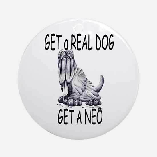 Get a Real Dog ~ Get a Neo Ornament (Round)